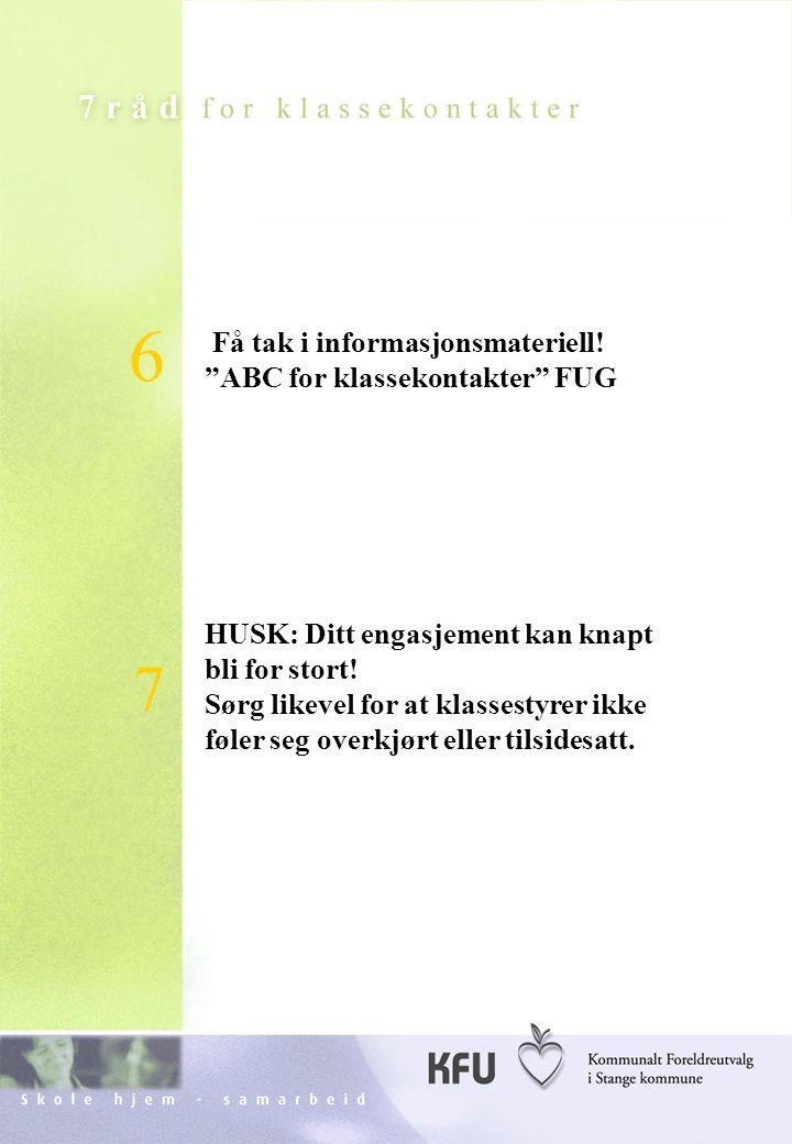 Skole hjem - samarbeidKFU Stange31 Fortsettelse……3 Få tak i informasjonsmateriell.