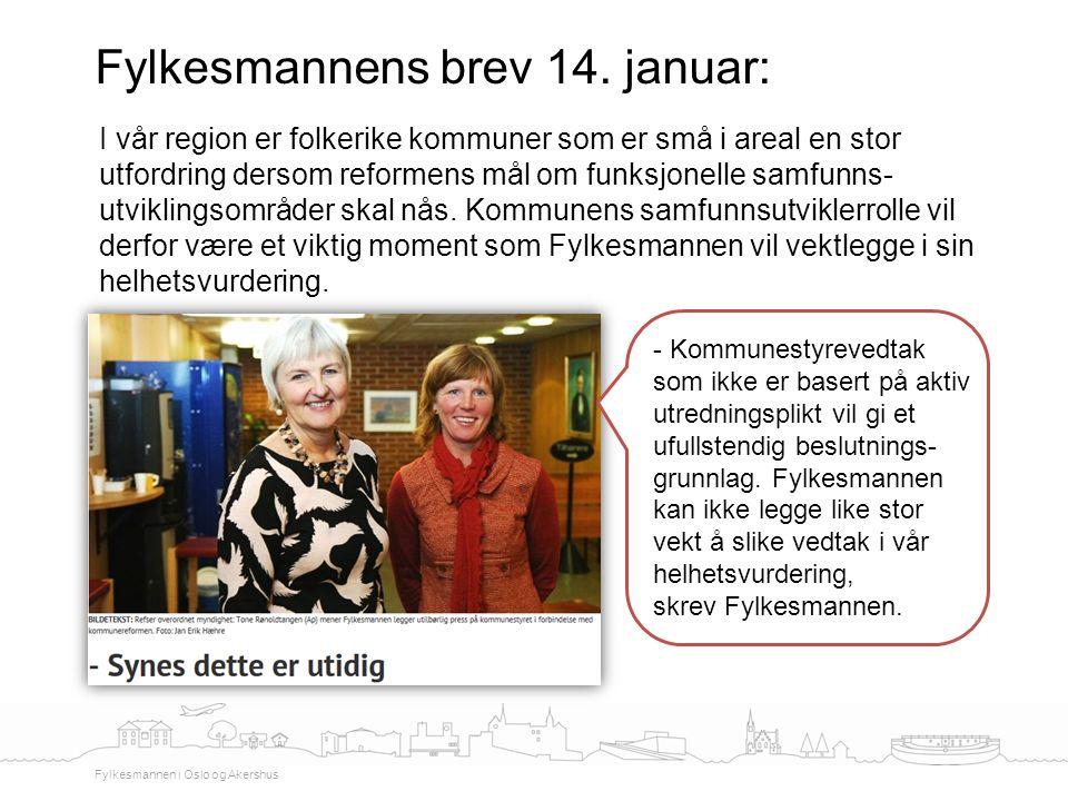 Fylkesmannens brev 14. januar: Fylkesmannen i Oslo og Akershus I vår region er folkerike kommuner som er små i areal en stor utfordring dersom reforme