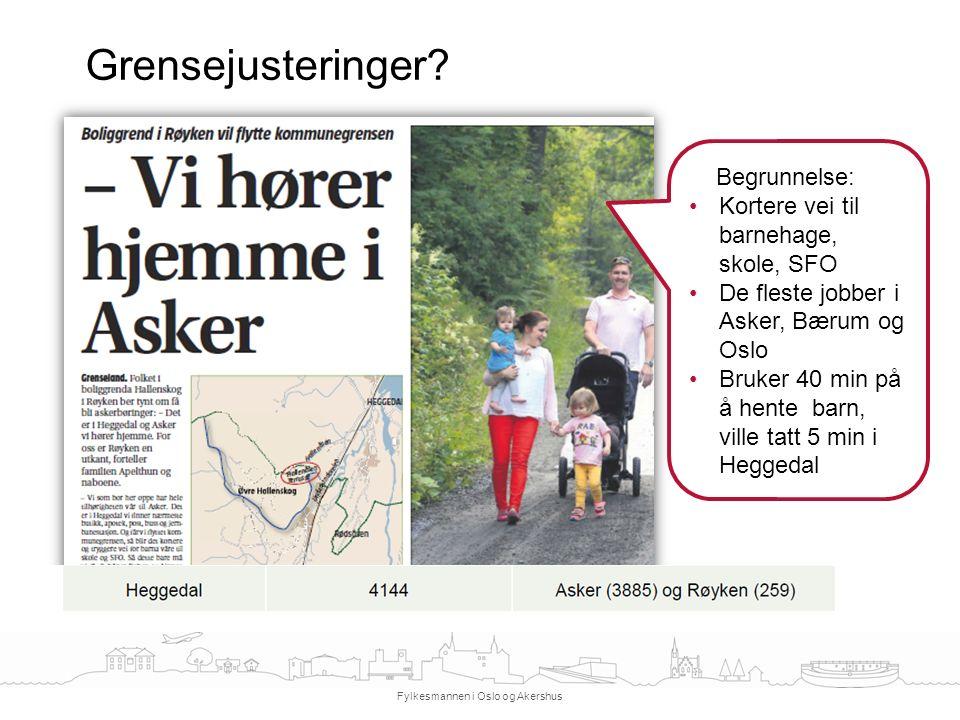 Grensejusteringer? Fylkesmannen i Oslo og Akershus Begrunnelse: Kortere vei til barnehage, skole, SFO De fleste jobber i Asker, Bærum og Oslo Bruker 4