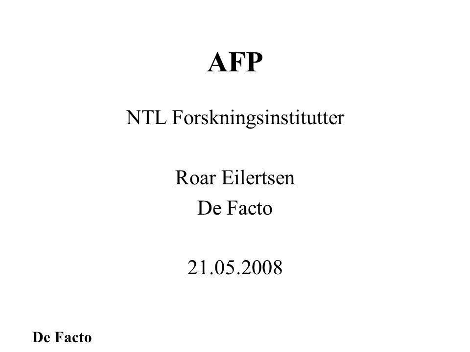 De Facto AFP NTL Forskningsinstitutter Roar Eilertsen De Facto 21.05.2008