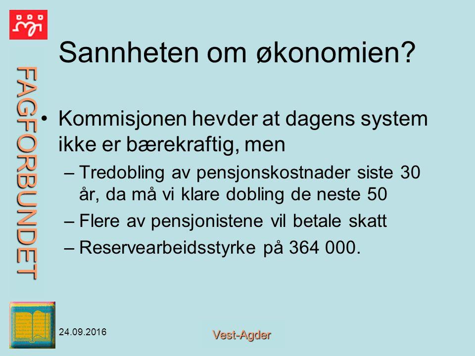 FAGFORBUNDET Vest-Agder 24.09.2016 Sannheten om økonomien.