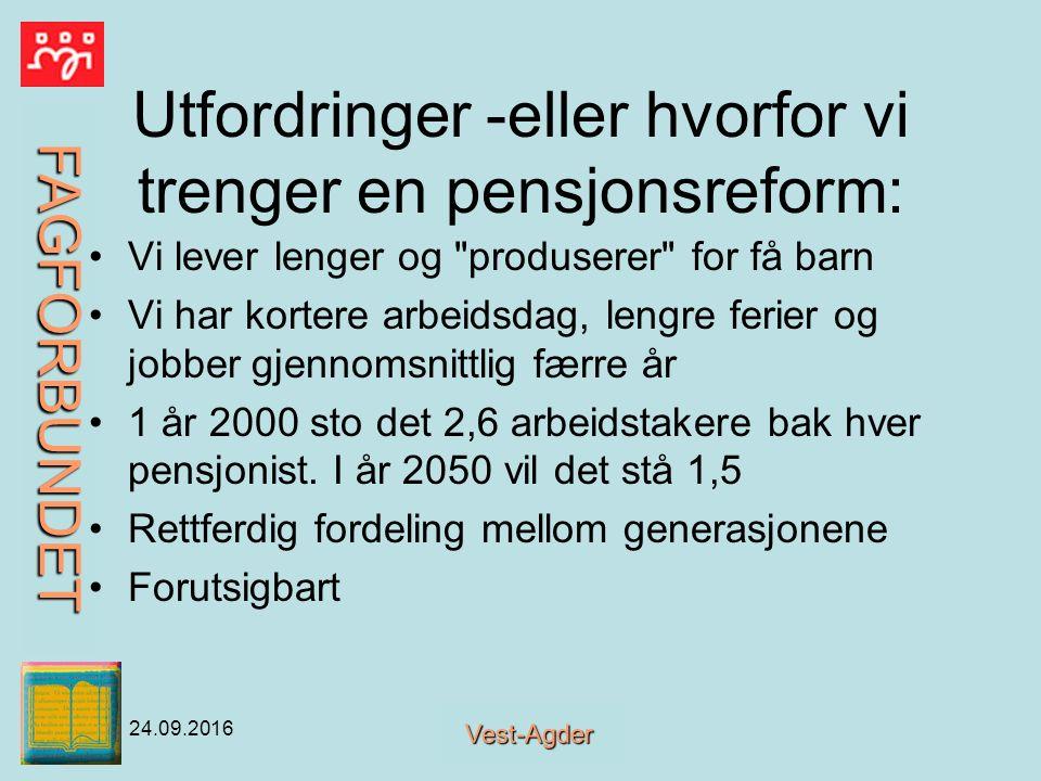 FAGFORBUNDET Vest-Agder 24.09.2016 Kommisjonens forslag- de viktigste momentene Livsløpsopptjening.
