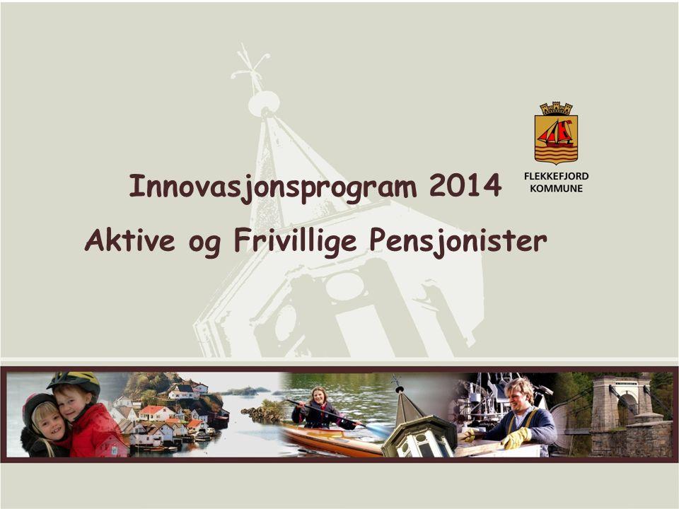 1 Innovasjonsprogram 2014 Aktive og Frivillige Pensjonister