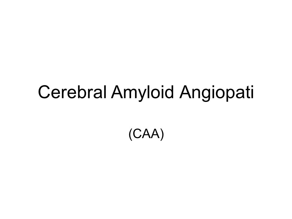 Cerebral Amyloid Angiopati (CAA)