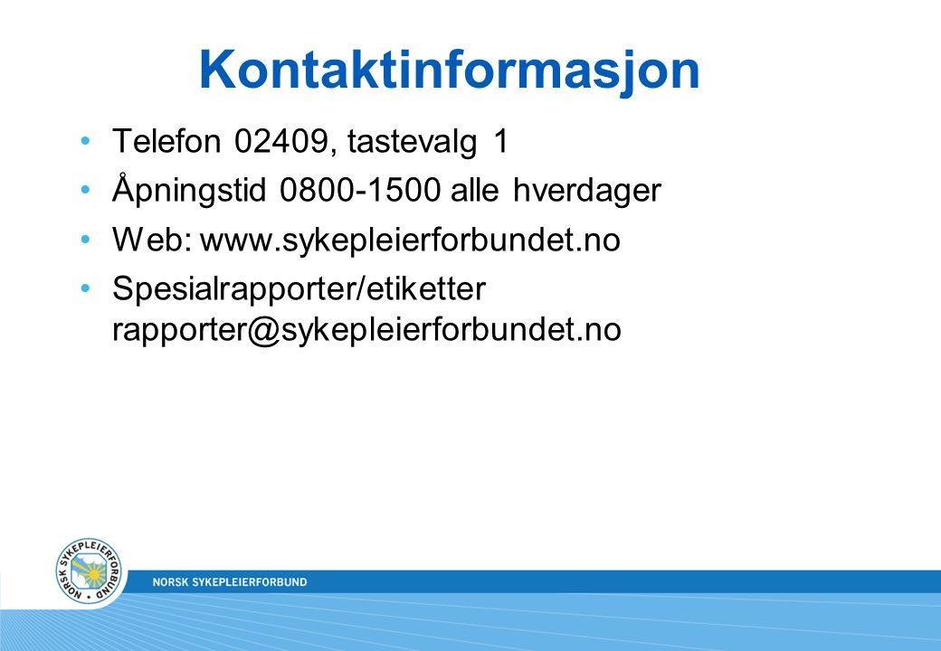 Kontaktinformasjon Telefon 02409, tastevalg 1 Åpningstid 0800-1500 alle hverdager Web: www.sykepleierforbundet.no Spesialrapporter/etiketter rapporter@sykepleierforbundet.no
