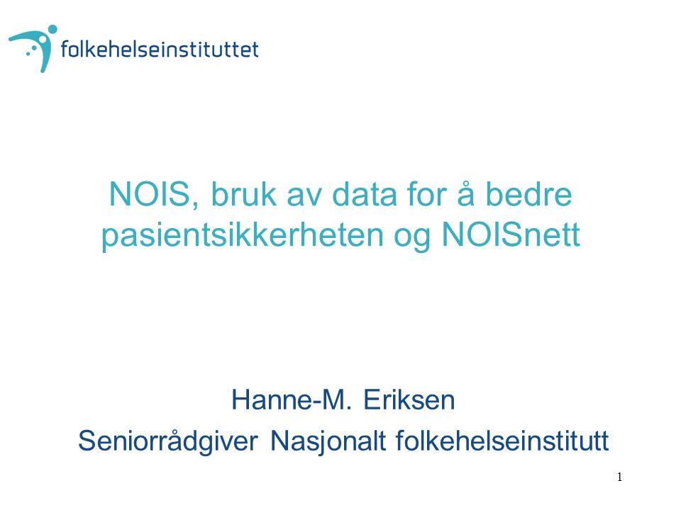 NOIS, bruk av data for å bedre pasientsikkerheten og NOISnett Hanne-M.