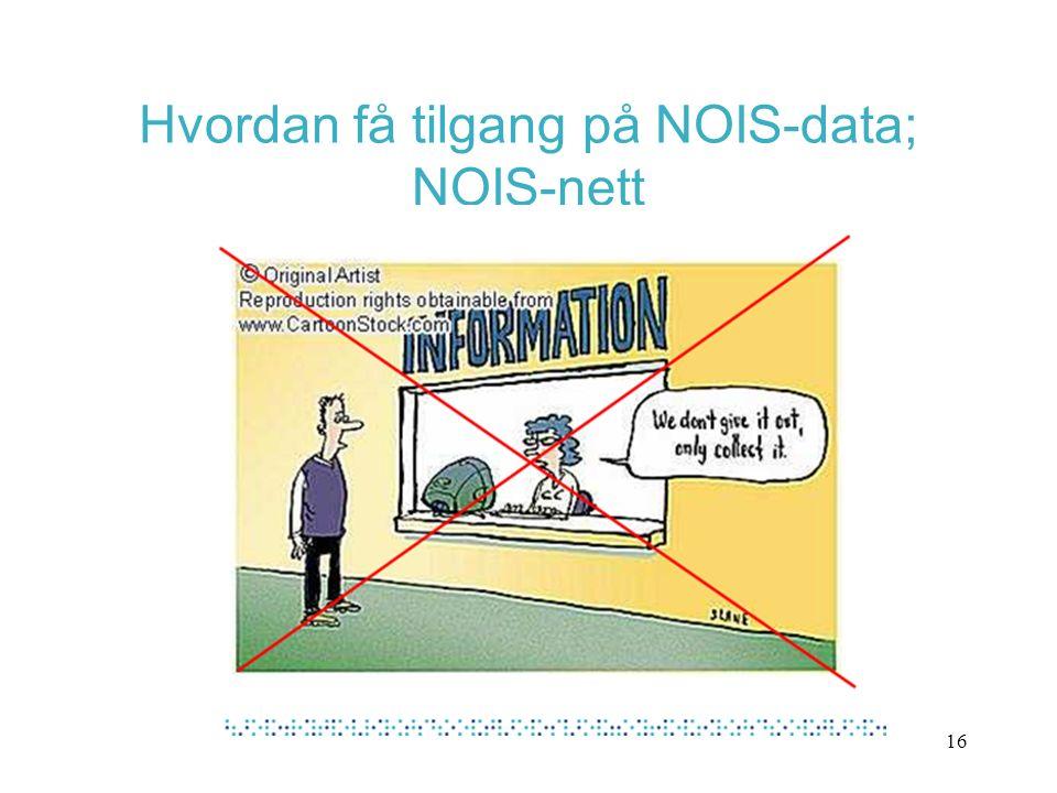 Hvordan få tilgang på NOIS-data; NOIS-nett 16