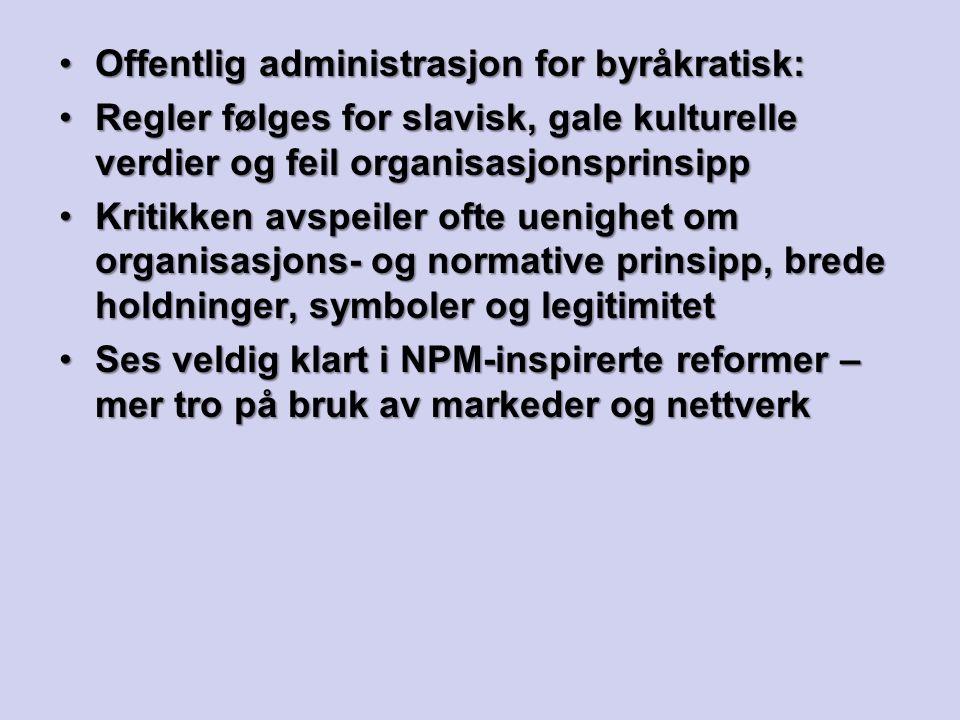 Offentlig administrasjon for byråkratisk:Offentlig administrasjon for byråkratisk: Regler følges for slavisk, gale kulturelle verdier og feil organisa