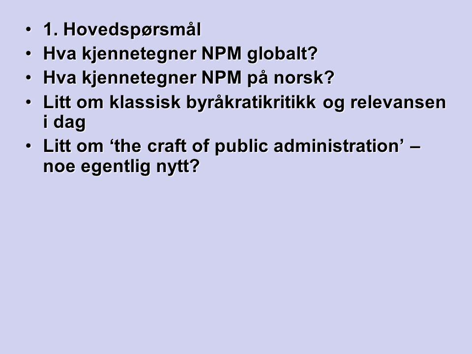 1. Hovedspørsmål1. Hovedspørsmål Hva kjennetegner NPM globalt?Hva kjennetegner NPM globalt? Hva kjennetegner NPM på norsk?Hva kjennetegner NPM på nors