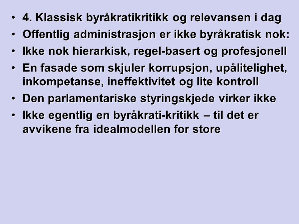 4. Klassisk byråkratikritikk og relevansen i dag4.