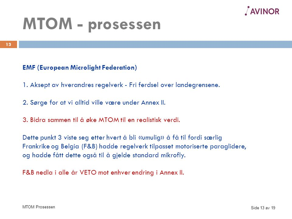 Side 13 av 19 MTOM Prosessen 13 EMF (European Microlight Federation) 1.