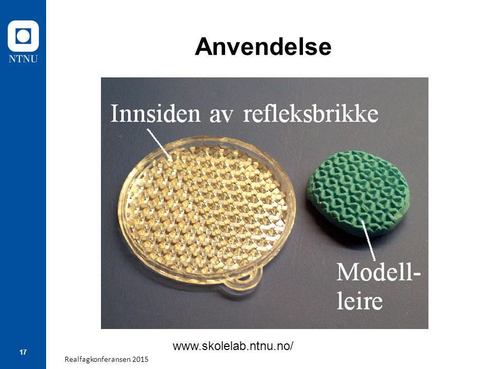 Realfagkonferansen 2015 17 Anvendelse www.skolelab.ntnu.no/