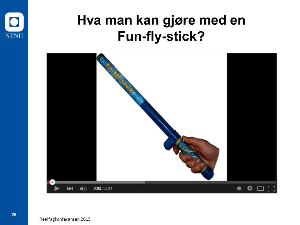 Realfagkonferansen 2015 26 Hva man kan gjøre med en Fun-fly-stick?