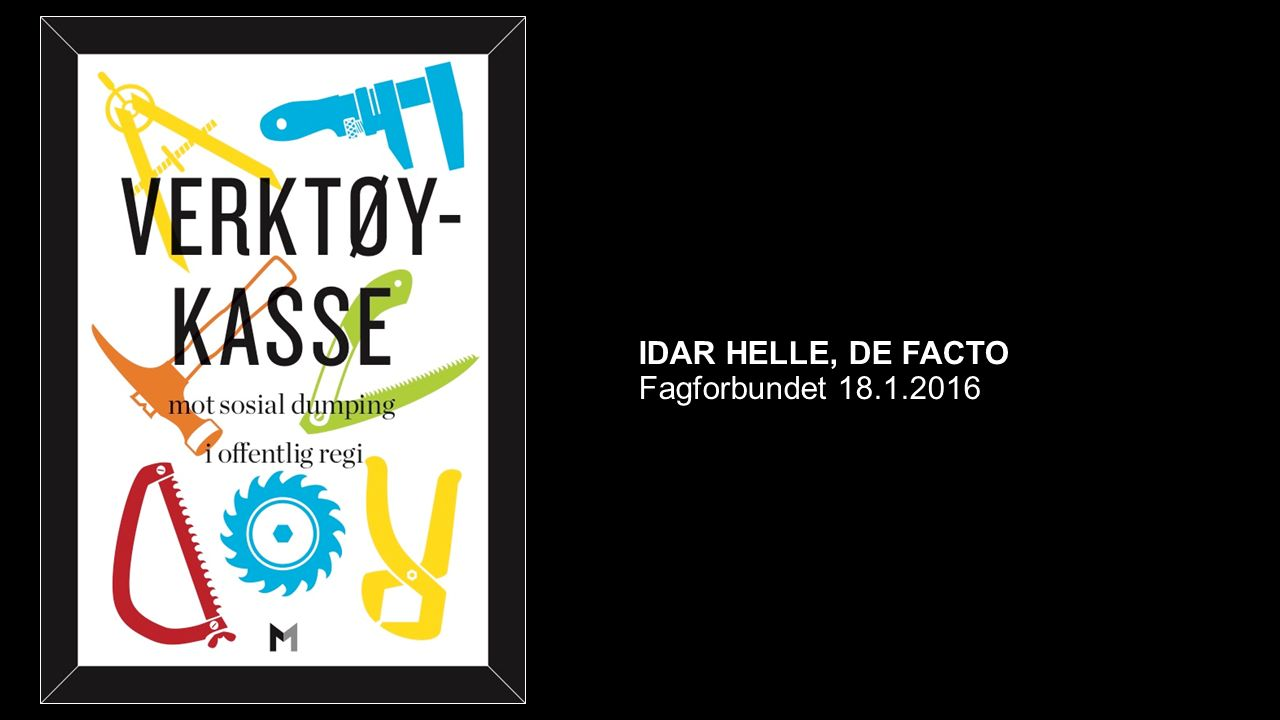 IDAR HELLE, DE FACTO Fagforbundet 18.1.2016