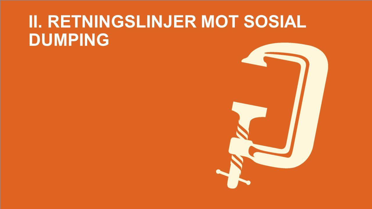 II. RETNINGSLINJER MOT SOSIAL DUMPING