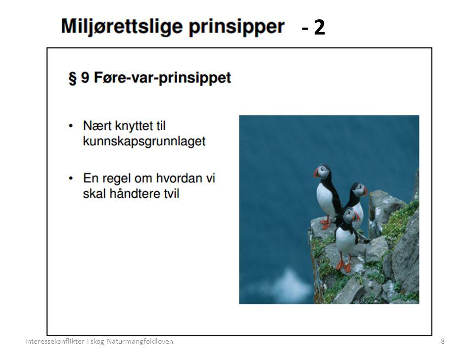 - 2 8Interessekonflikter i skog Naturmangfoldloven