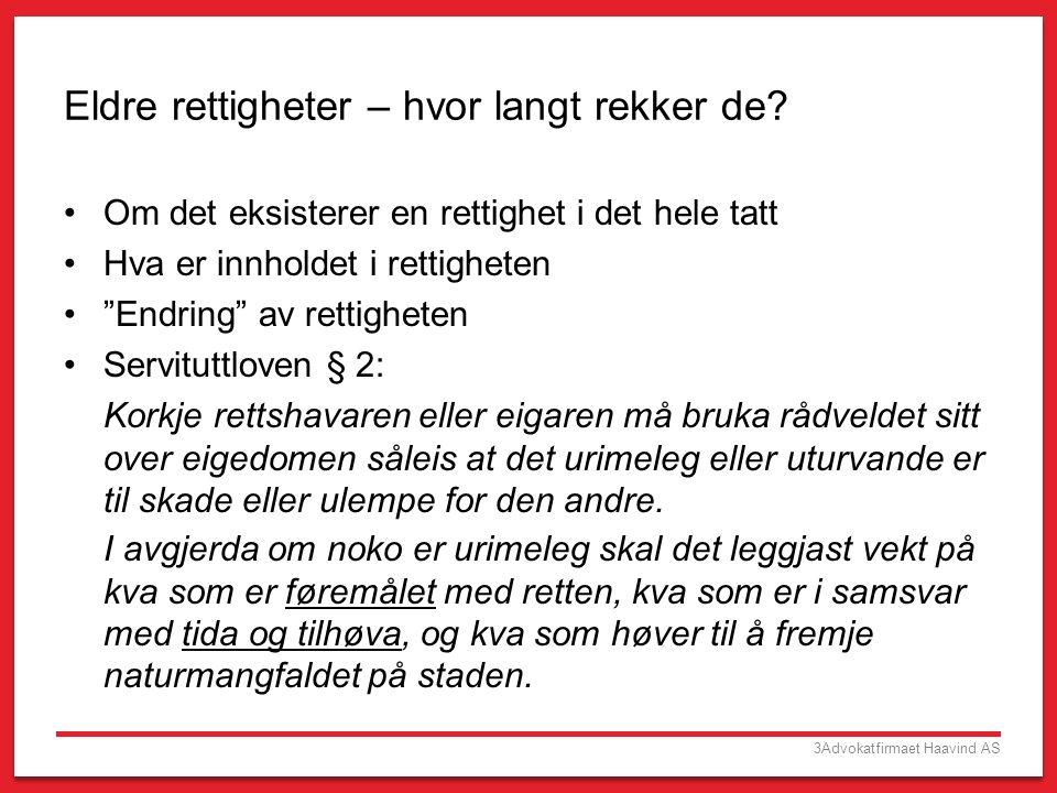 3Advokatfirmaet Haavind AS Eldre rettigheter – hvor langt rekker de.