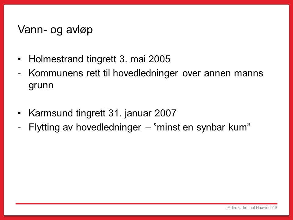 5Advokatfirmaet Haavind AS Vann- og avløp Holmestrand tingrett 3.