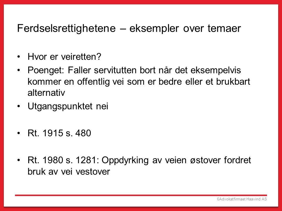 7Advokatfirmaet Haavind AS Ferdselsrettighetene Hvilke fremkomstmidler.