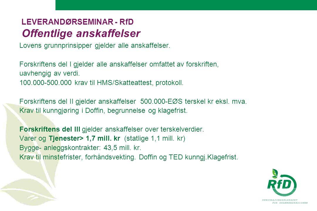 LEVERANDØRSEMINAR - RfD Offentlige anskaffelser Lovens grunnprinsipper gjelder alle anskaffelser.