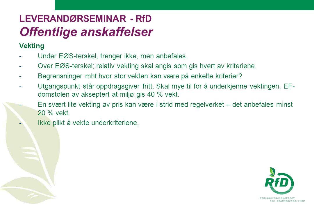 LEVERANDØRSEMINAR - RfD Offentlige anskaffelser Vekting -Under EØS-terskel, trenger ikke, men anbefales.