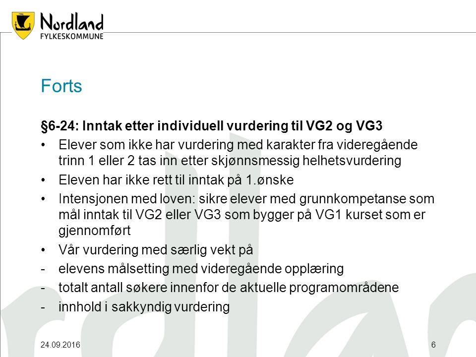 24.09.20166 Forts §6-24: Inntak etter individuell vurdering til VG2 og VG3 Elever som ikke har vurdering med karakter fra videregående trinn 1 eller 2