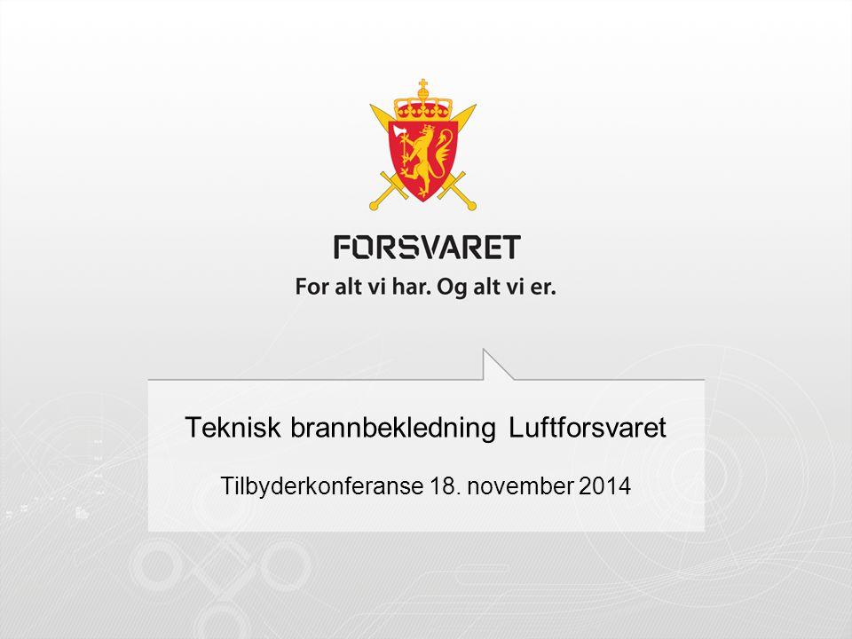Teknisk brannbekledning Luftforsvaret Tilbyderkonferanse 18. november 2014