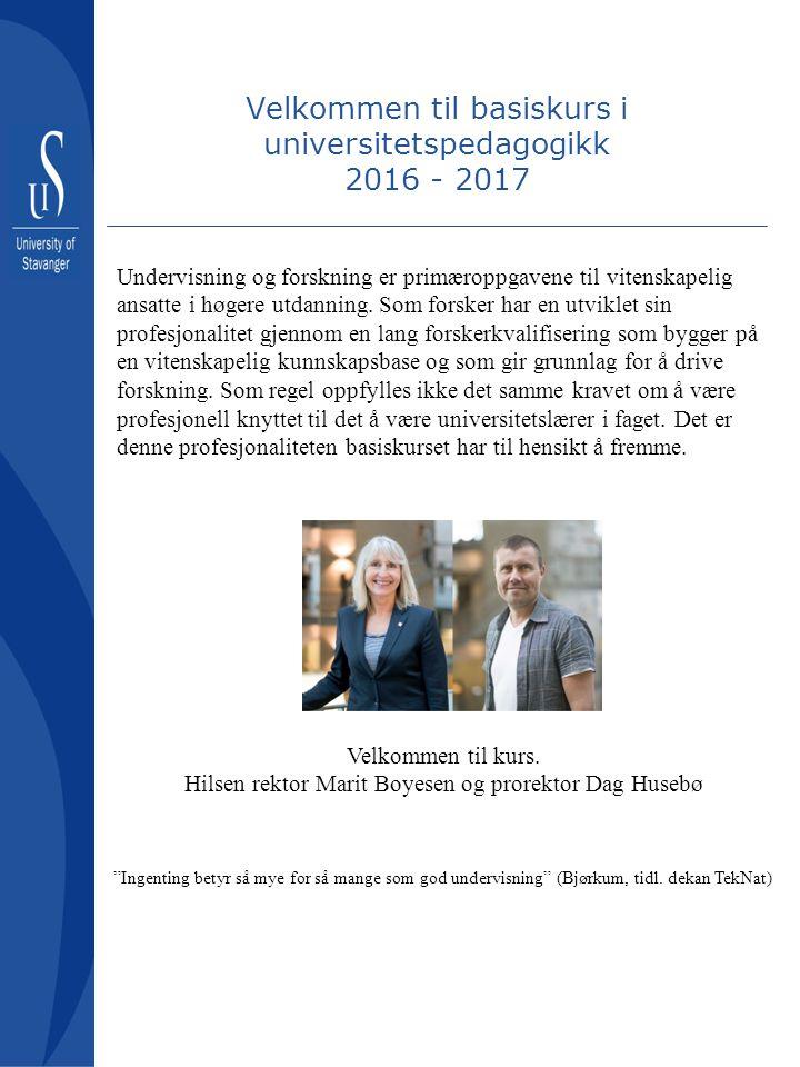 Velkommen til basiskurs i universitetspedagogikk 2016 - 2017 Undervisning og forskning er primæroppgavene til vitenskapelig ansatte i høgere utdanning.