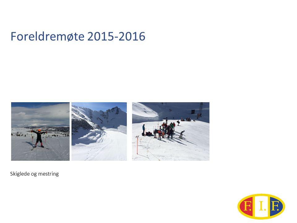 Foreldremøte 2015-2016 Skiglede og mestring