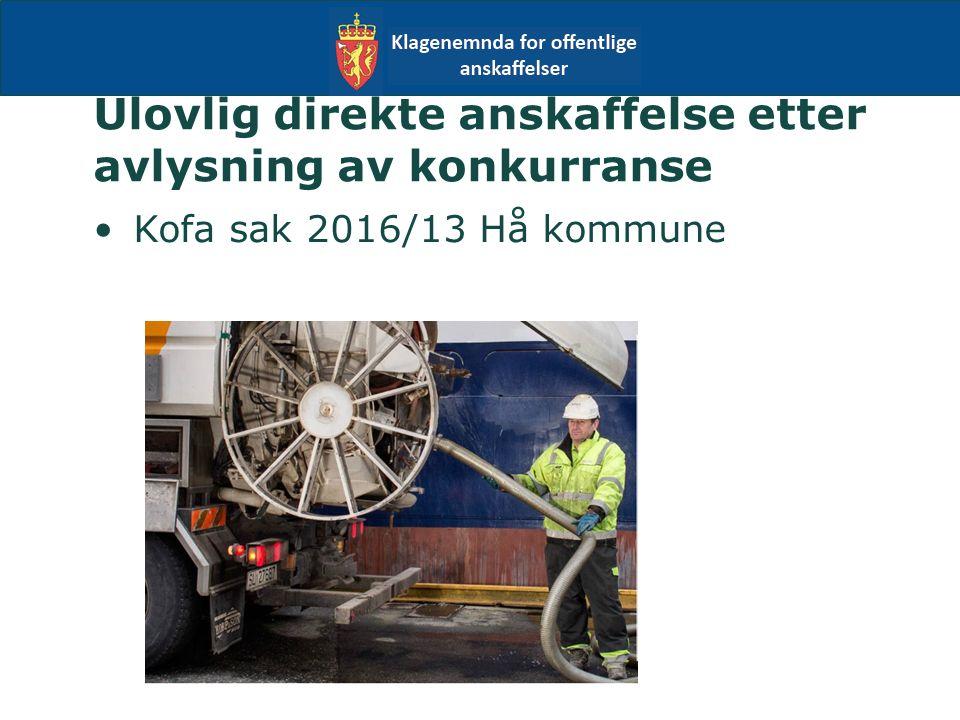 Ulovlig direkte anskaffelse etter avlysning av konkurranse Kofa sak 2016/13 Hå kommune