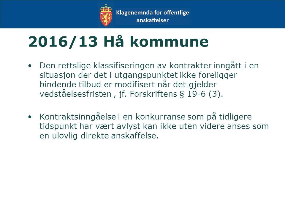 2016/13 Hå kommune Den rettslige klassifiseringen av kontrakter inngått i en situasjon der det i utgangspunktet ikke foreligger bindende tilbud er modifisert når det gjelder vedståelsesfristen, jf.