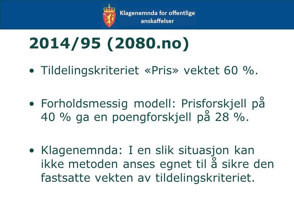 2014/95 (2080.no) Tildelingskriteriet «Pris» vektet 60 %.