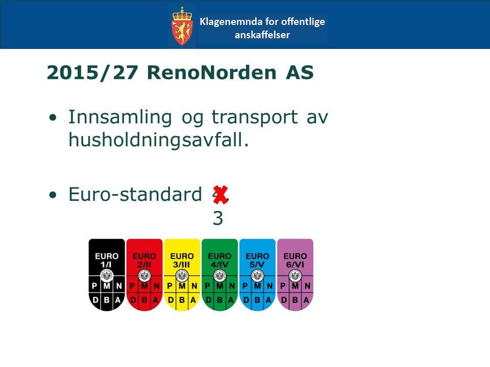 2015/27 RenoNorden AS Innsamling og transport av husholdningsavfall. Euro-standard 4. 3