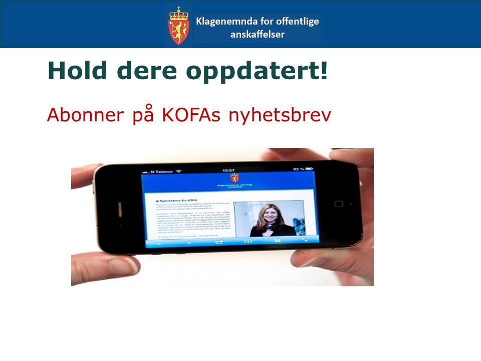 Hold dere oppdatert! Abonner på KOFAs nyhetsbrev