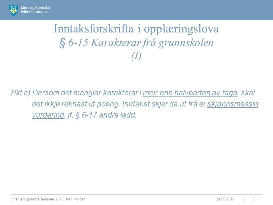 Inntaksforskrifta i opplæringslova § 6-15 Karakterar frå grunnskolen (I) Pkt c) Dersom det manglar karakterar i meir enn halvparten av faga, skal det ikkje reknast ut poeng.