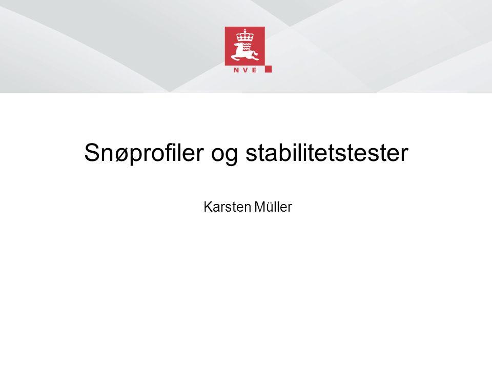 Snøprofiler og stabilitetstester Karsten Müller