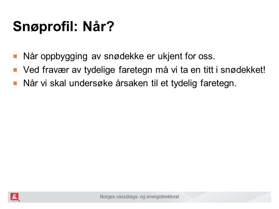 Norges vassdrags- og energidirektorat Snøprofil: Når.
