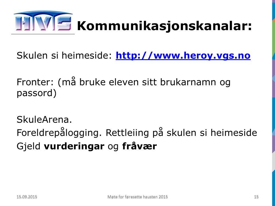 Kommunikasjonskanalar: Skulen si heimeside: http://www.heroy.vgs.nohttp://www.heroy.vgs.no Fronter: (må bruke eleven sitt brukarnamn og passord) SkuleArena.