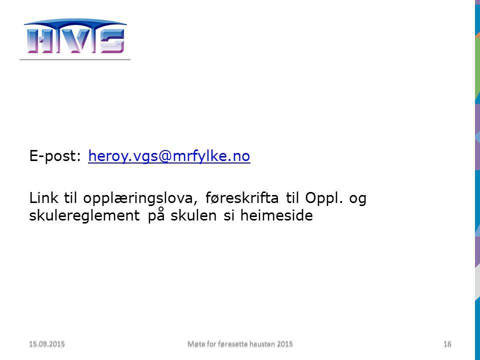 E-post: heroy.vgs@mrfylke.noheroy.vgs@mrfylke.no Link til opplæringslova, føreskrifta til Oppl.