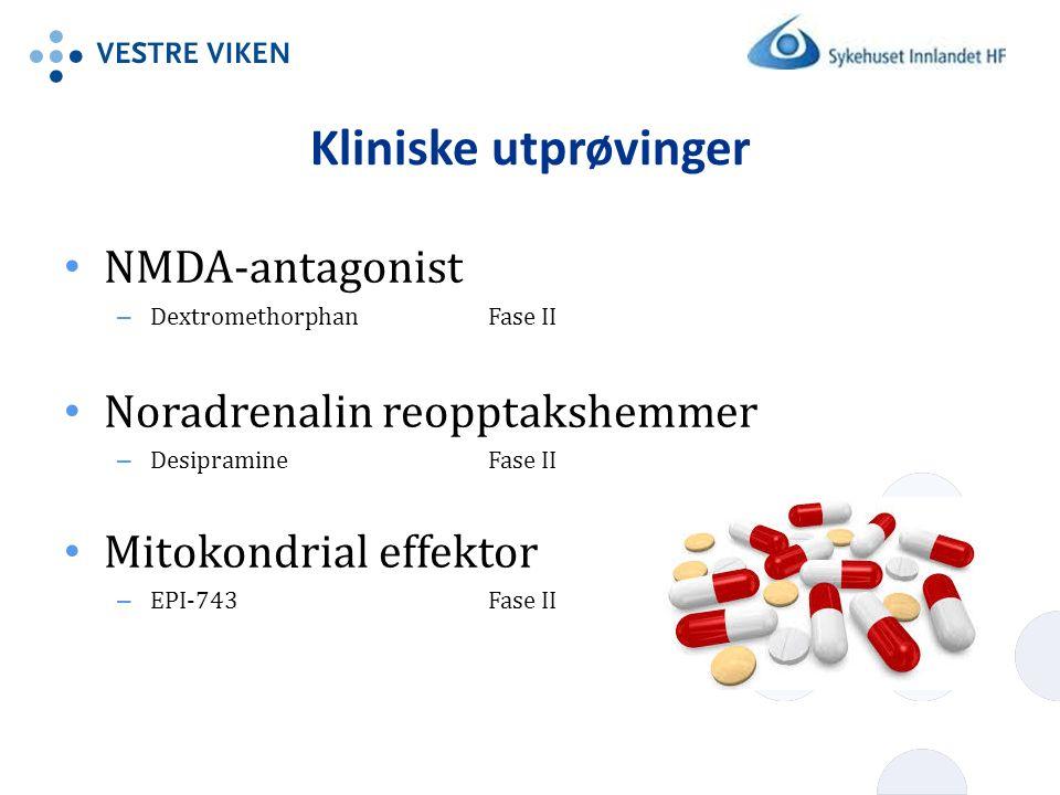 Kliniske utprøvinger NMDA-antagonist – DextromethorphanFase II Noradrenalin reopptakshemmer – DesipramineFase II Mitokondrial effektor – EPI-743Fase II