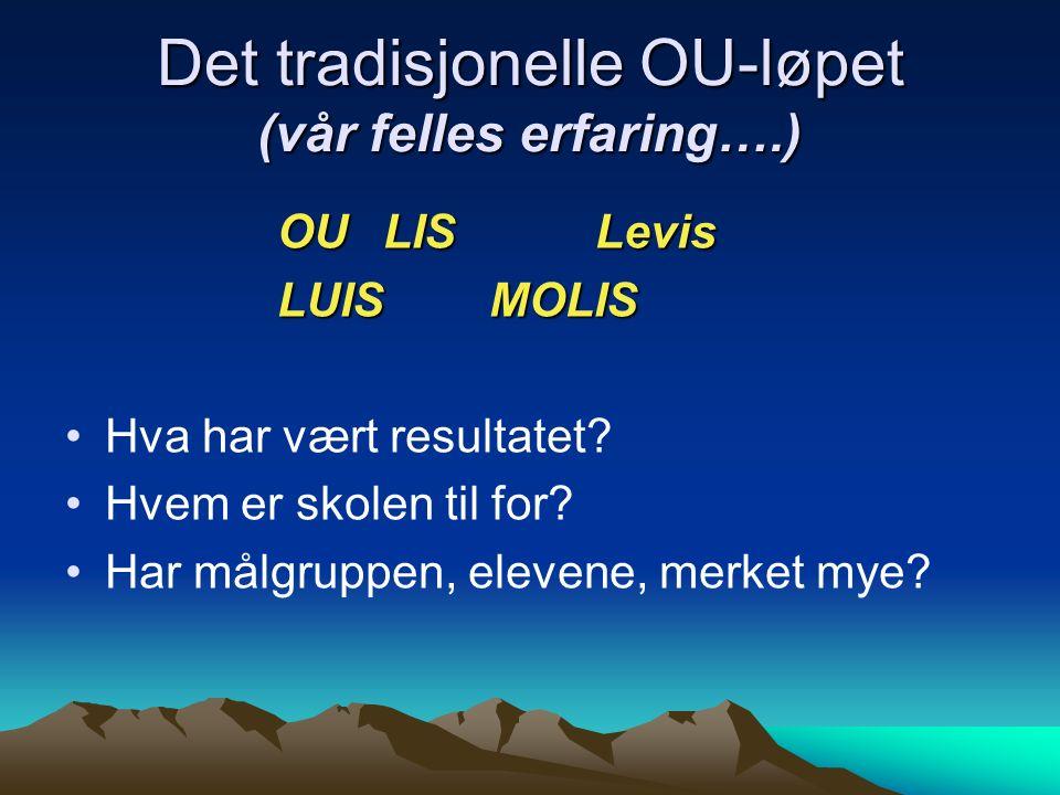 OULISLevis LUIS MOLIS LUIS MOLIS Hva har vært resultatet? Hvem er skolen til for? Har målgruppen, elevene, merket mye? Det tradisjonelle OU-løpet (vår