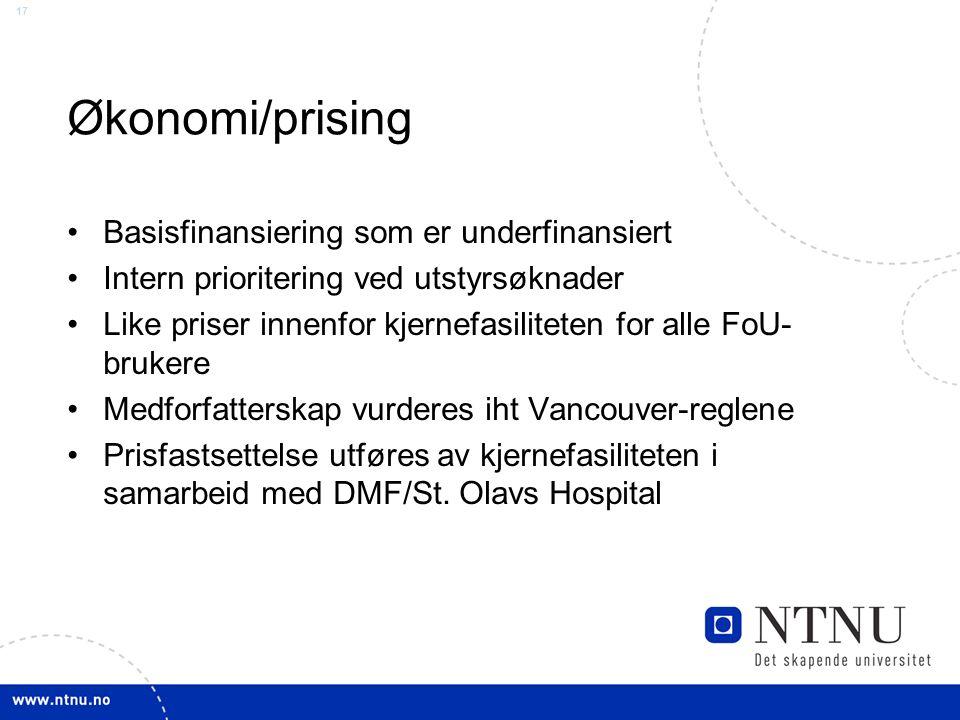 17 Økonomi/prising Basisfinansiering som er underfinansiert Intern prioritering ved utstyrsøknader Like priser innenfor kjernefasiliteten for alle FoU
