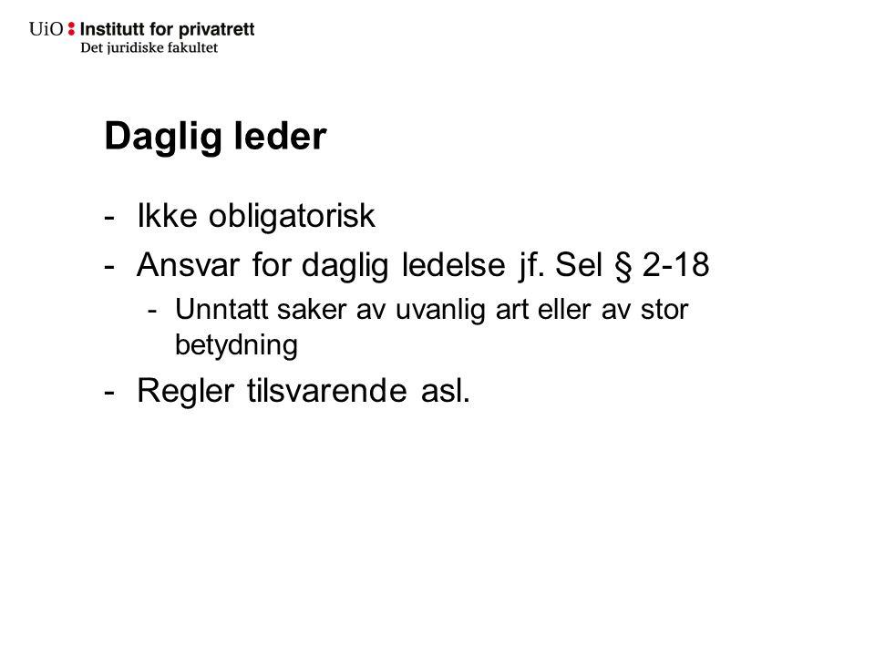 Daglig leder -Ikke obligatorisk -Ansvar for daglig ledelse jf.