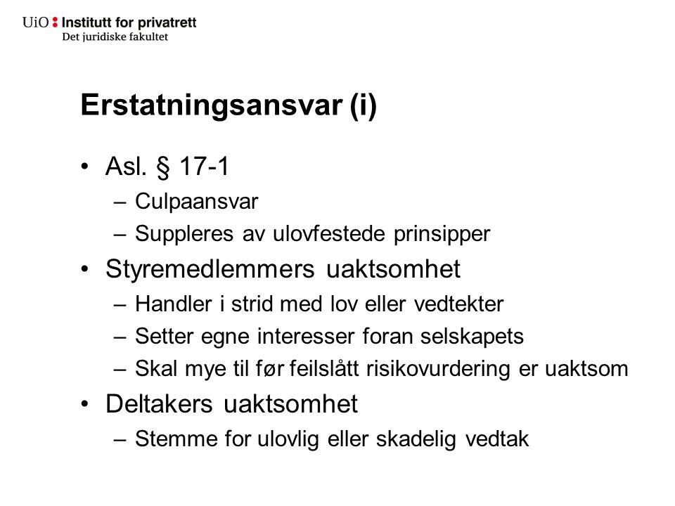 Erstatningsansvar (i) Asl. § 17-1 –Culpaansvar –Suppleres av ulovfestede prinsipper Styremedlemmers uaktsomhet –Handler i strid med lov eller vedtekte