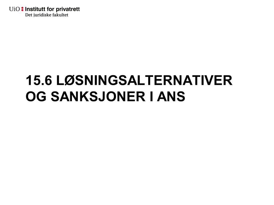 15.6 LØSNINGSALTERNATIVER OG SANKSJONER I ANS