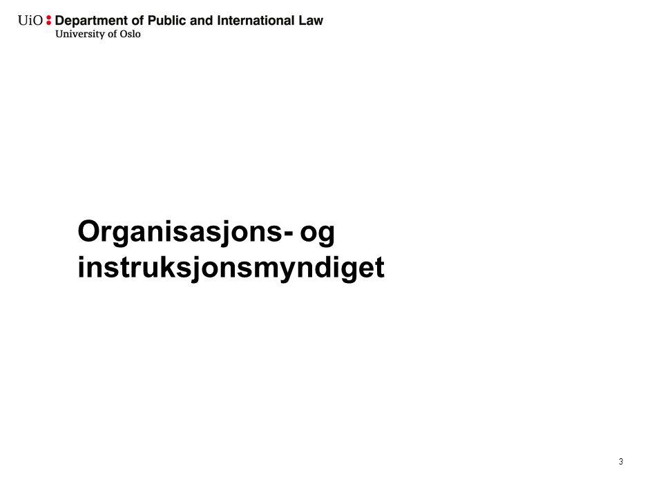 Regjeringens og andre statlige organers instruksjonsmyndighet Regjeringen kan instruere alle underordnede organer Hvilke er underordnet: Følger av hvordan de er organisert.
