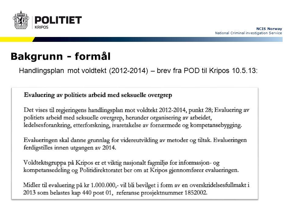 NCIS Norway National Criminal investigation Service Mandat Flere møter med POD, PHS og RA høsten 2013.
