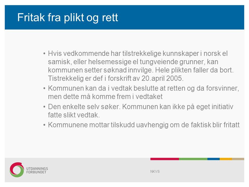 Fritak fra plikt og rett Hvis vedkommende har tilstrekkelige kunnskaper i norsk el samisk, eller helsemessige el tungveiende grunner, kan kommunen setter søknad innvilge.