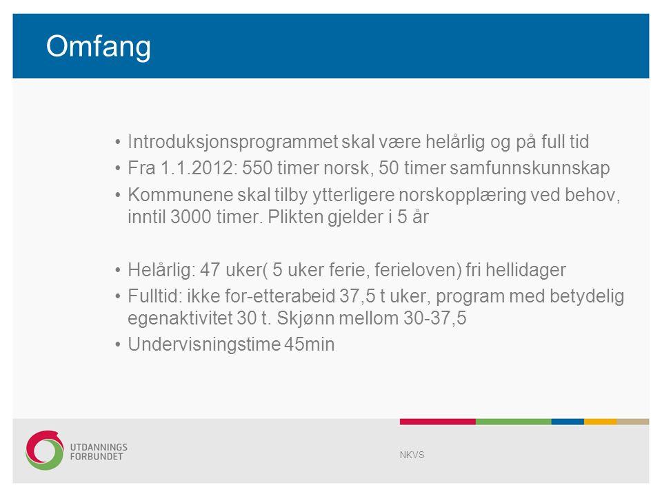Omfang Introduksjonsprogrammet skal være helårlig og på full tid Fra 1.1.2012: 550 timer norsk, 50 timer samfunnskunnskap Kommunene skal tilby ytterligere norskopplæring ved behov, inntil 3000 timer.