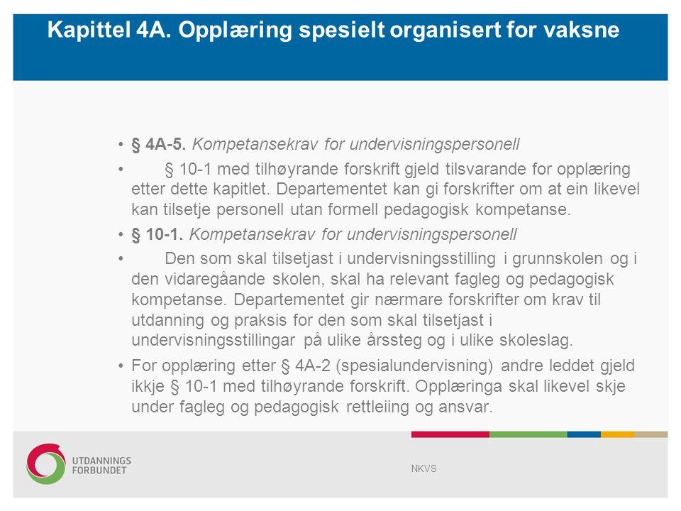 Kapittel 4A. Opplæring spesielt organisert for vaksne § 4A-5.